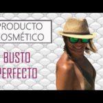 Productos para un busto perfecto (tutorial Eva Rogado)