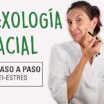 Reflexología Facial paso a paso – Controla la ansiedad y el estrés